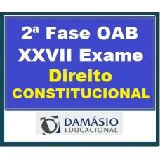 2ª Fase OAB XXVII – DIREITO CONSTITUCIONAL – inclui REPESCAGEM – Damásio 2019.1