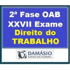 2ª Fase OAB XXVII – DIREITO DO TRABALHO – inclui REPESCAGEM – Damásio 2019.1