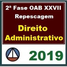 2ª Fase OAB XXVII – REPESCAGEM – DIREITO ADMINISTRATIVO – CERS 2019.1