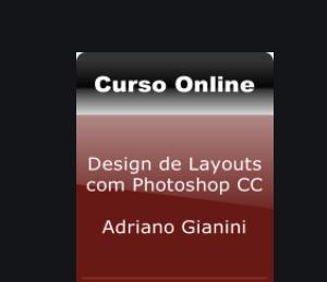 Design de Layouts com Photoshop CC - Adriano Gianini 2020.2
