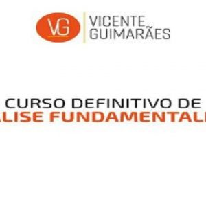 Analise Tecnica Fundamentalista avançado - Vicente Guimarães