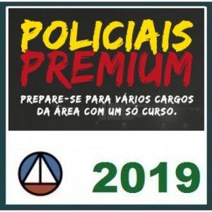 Carreiras Policiais PREMIUM (DELEGADO CIVIL, DELEGADO FEDERAL, AGENTE, ESCRIVÃO, PRF, DEPEN, AGEPEN) CERS 2019.1