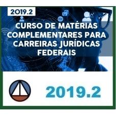 CURSO COMPLETO DE MATÉRIAS COMPLEMENTARES PARA CARREIRAS JURÍDICAS FEDERAIS – REVISTO E ATUALIZADO CERS 2019.2