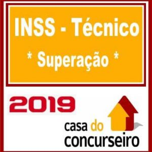 INSS TÉCNICO (SUPERAÇÃO) CASA DO CONCUSEIRO 2019.2