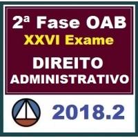 CURSO DE DIREITO ADMINISTRATIVO PARA OAB 2ª FASE – XXVI EXAME DE ORDEM UNIFICADO – PROFESSOR MATHEUS CARVALHO (REPESCAGEM) – CERS 2018.2