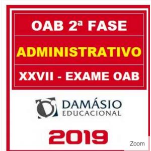 OAB 2 FASE XXVII (ADMINISTRATIVO) DAMÁSIO 2018.2