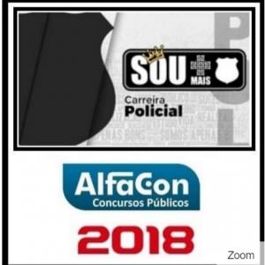 SOU + CARREIRAS POLICIAIS ALFACON 2018.2