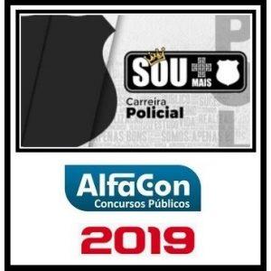 SOU + CARREIRAS POLICIAIS ALFACON 2019.2